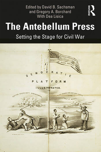 The Antebellum Press Setting the Stage for Civil War book cover