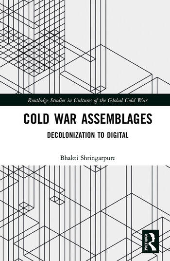 Cold War Assemblages Decolonization to Digital book cover