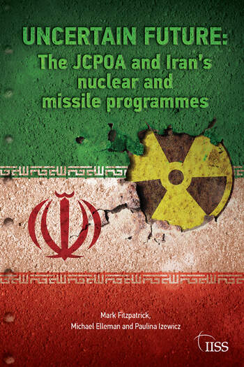 Uncertain Future The JCPOA and Iran's Nuclear and Missile Programmes book cover