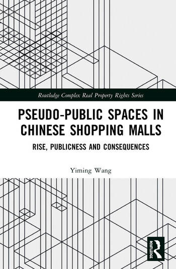 Pseudo-Public Spaces in Chinese Shopping Malls Rise, Publicness and Consequences book cover