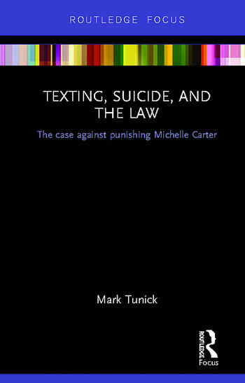 Texting, Suicide, and the Law The case against punishing Michelle Carter book cover