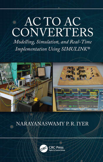 AC to AC Converters Modeling, Simulation, and Real Time Implementation Using SIMULINK book cover