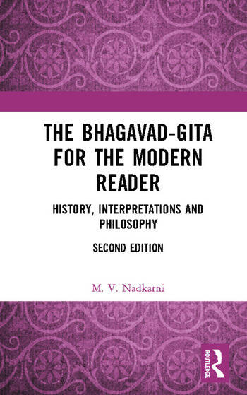 The Bhagavad-Gita for the Modern Reader History, Interpretations and Philosophy book cover