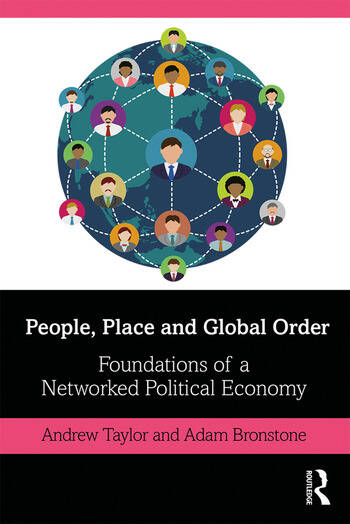 People, Place and Global Order Foundations of a Networked Political Economy book cover