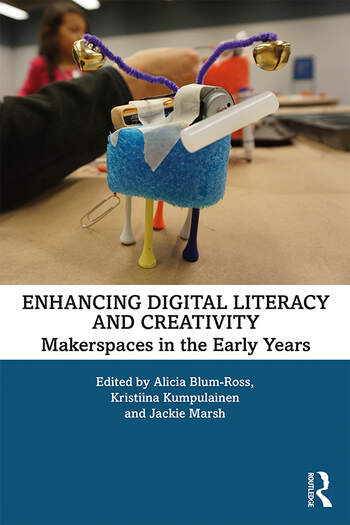 Enhancing Digital Literacy and Creativity Makerspaces in the Early Years book cover