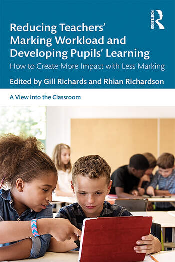 Reducing Teachers' Marking Workload and Developing Pupils' Learning How to Create More Impact with Less Marking book cover