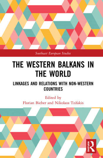 The Western Balkans in the World Linkages and Relations with Non-Western Countries book cover