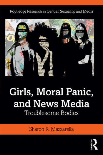 Girls, Moral Panic and News Media Troublesome Bodies book cover