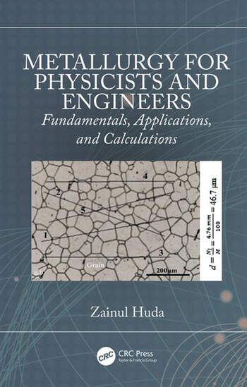 Metallurgy for Physicists and Engineers Fundamentals, Applications, and Calculations book cover