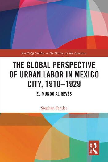 The Global Perspective of Urban Labor in Mexico City, 1910–1929 El Mundo al Revés book cover