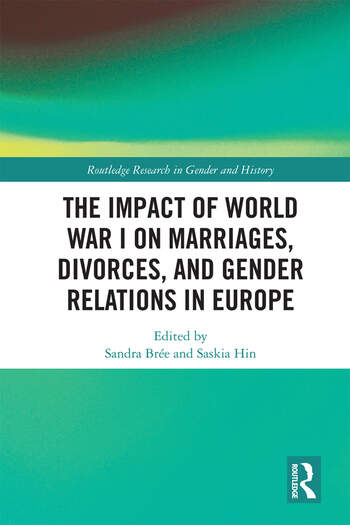 The Impact of World War I on Marriages, Divorces, and Gender Relations in Europe book cover