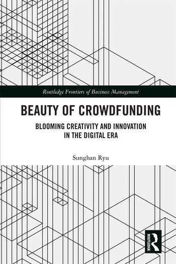 Beauty of Crowdfunding Blooming Creativity and Innovation in the Digital Era book cover