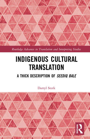 Indigenous Cultural Translation A Thick Description of Seediq Bale book cover