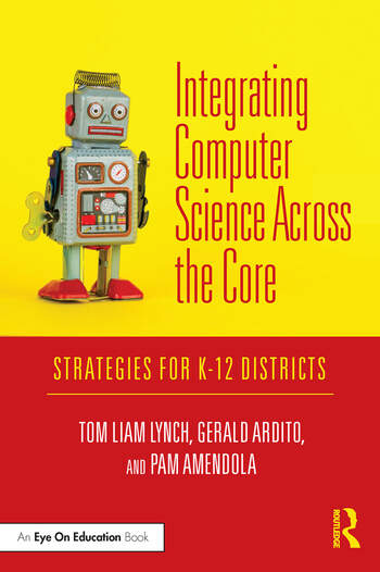 Integrating Computer Science Across the Core Strategies for K-12 Districts book cover