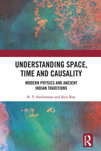 Understanding Space, Time and Causality Modern Physics and Ancient Indian Traditions book cover