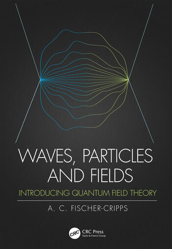 Waves, Particles and Fields Introducing Quantum Field Theory book cover
