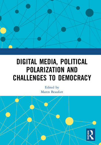 Digital Media, Political Polarization and Challenges to Democracy book cover