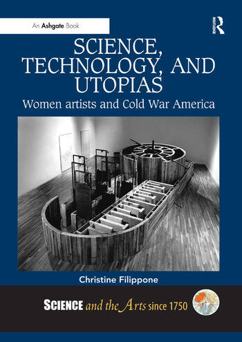 Science, Technology, and Utopias Women Artists and Cold War America book cover