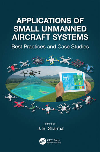 Applications of Small Unmanned Aircraft Systems Best Practices and Case Studies book cover