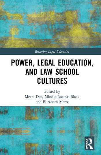 Power, Legal Education, and Law School Cultures book cover