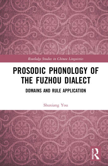 Prosodic Phonology of the Fuzhou Dialect Domains and Rule Application book cover