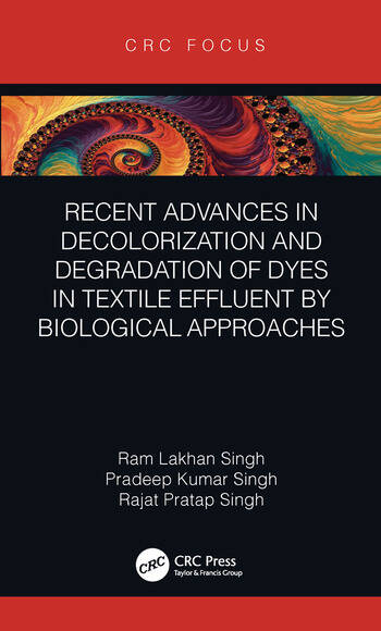 Recent Advances in Decolorization and Degradation of Dyes in Textile Effluent by Biological Approaches book cover