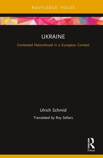 Ukraine: Contested Nationhood in a European Context Contested Nationhood in a European Context book cover