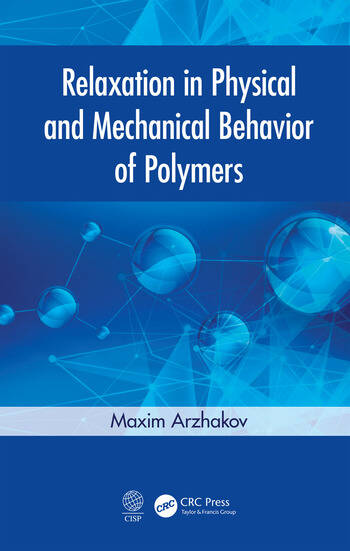 Relaxation in Physical and Mechanical Behavior of Polymers book cover
