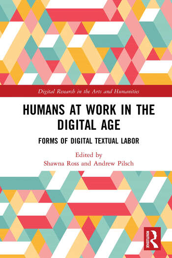 Humans at Work in the Digital Age Forms of Digital Textual Labor book cover