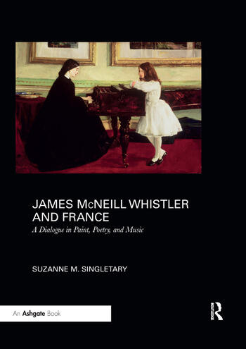 James McNeill Whistler and France A Dialogue in Paint, Poetry, and Music book cover