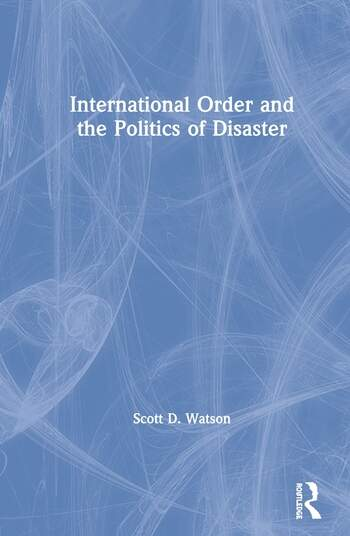 International Order and the Politics of Disaster book cover