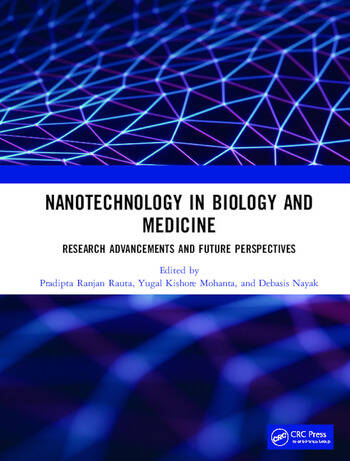 Nanotechnology in Biology and Medicine Research Advancements & Future Perspectives book cover
