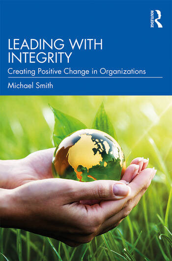 Leading with Integrity Creating Positive Change in Organizations book cover