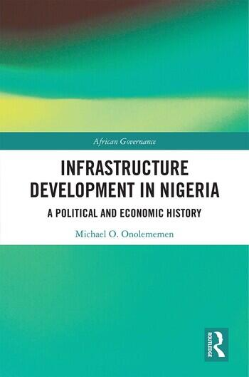 Infrastructure Development in Nigeria A Political and Economic History book cover