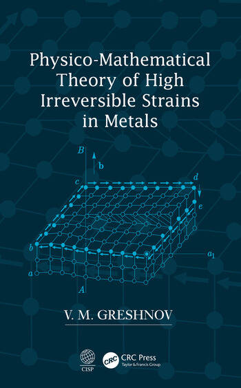 Physico-Mathematical Theory of High Irreversible Strains in Metals book cover