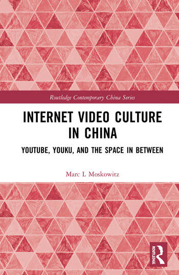 Internet Video Culture in China YouTube, Youku, and the Space in Between book cover