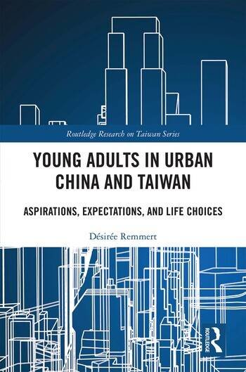 Young Adults in Urban China and Taiwan Aspirations, Expectations, and Life Choices book cover