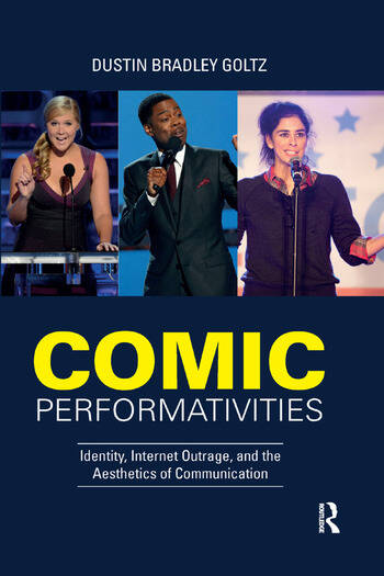 Comic Performativities Identity, Internet Outrage, and the Aesthetics of Communication book cover