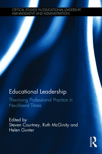 Educational Leadership Theorising Professional Practice in Neoliberal Times book cover