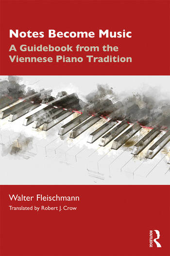 Notes Become Music A Guidebook from the Viennese Piano Tradition book cover