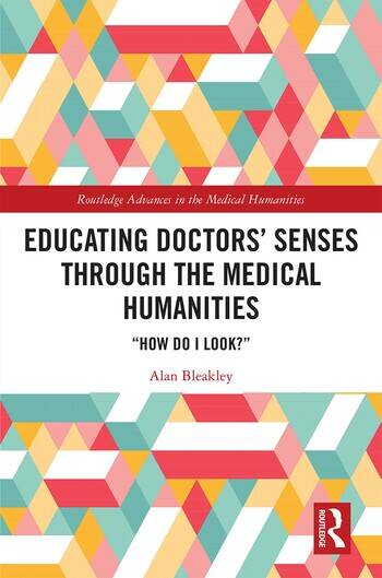 Educating Doctors' Senses Through the Medical Humanities