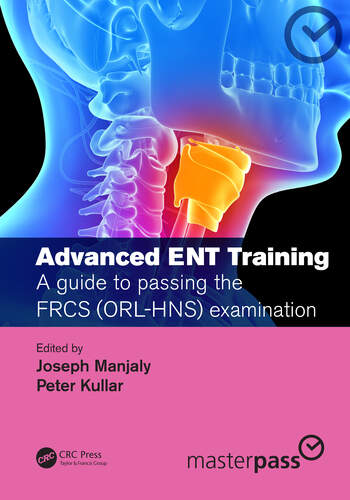Advanced ENT training A guide to passing the FRCS (ORL-HNS) examination book cover