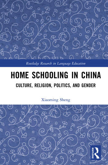 Home Schooling in China Culture, Religion, Politics, and Gender book cover