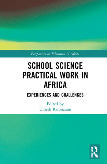 School Science Practical Work in Africa Experiences and Challenges book cover