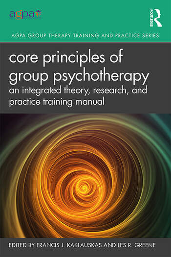 Core Principles of Group Psychotherapy An Integrated Theory, Research, and Practice Training Manual book cover