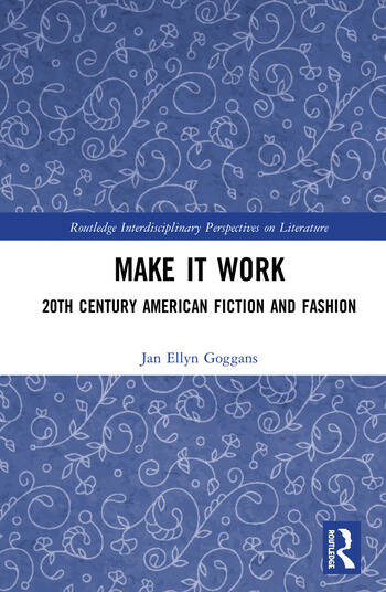 Make it Work 20th Century American Fiction and Fashion book cover