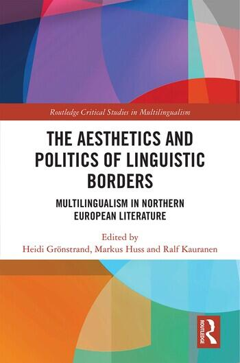 The Aesthetics and Politics of Linguistic Borders Multilingualism in Northern European Literature book cover