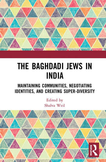 The Baghdadi Jews in India Maintaining Communities, Negotiating Identities and Creating Super-Diversity book cover