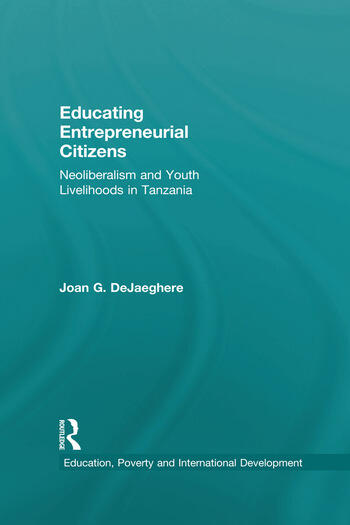 Educating Entrepreneurial Citizens Neoliberalism and Youth Livelihoods in Tanzania book cover