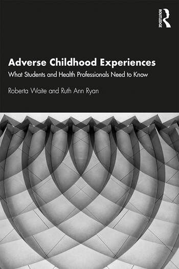 Adverse Childhood Experiences What Students and Health Professionals Need to Know book cover